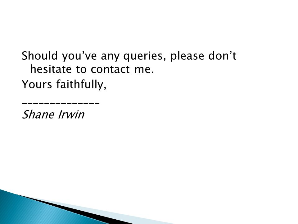 Should you've any queries, please don't hesitate to contact me.