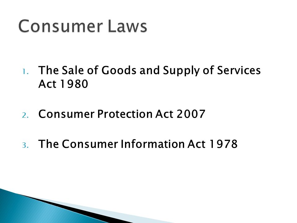 1. The Sale of Goods and Supply of Services Act 1980 2.