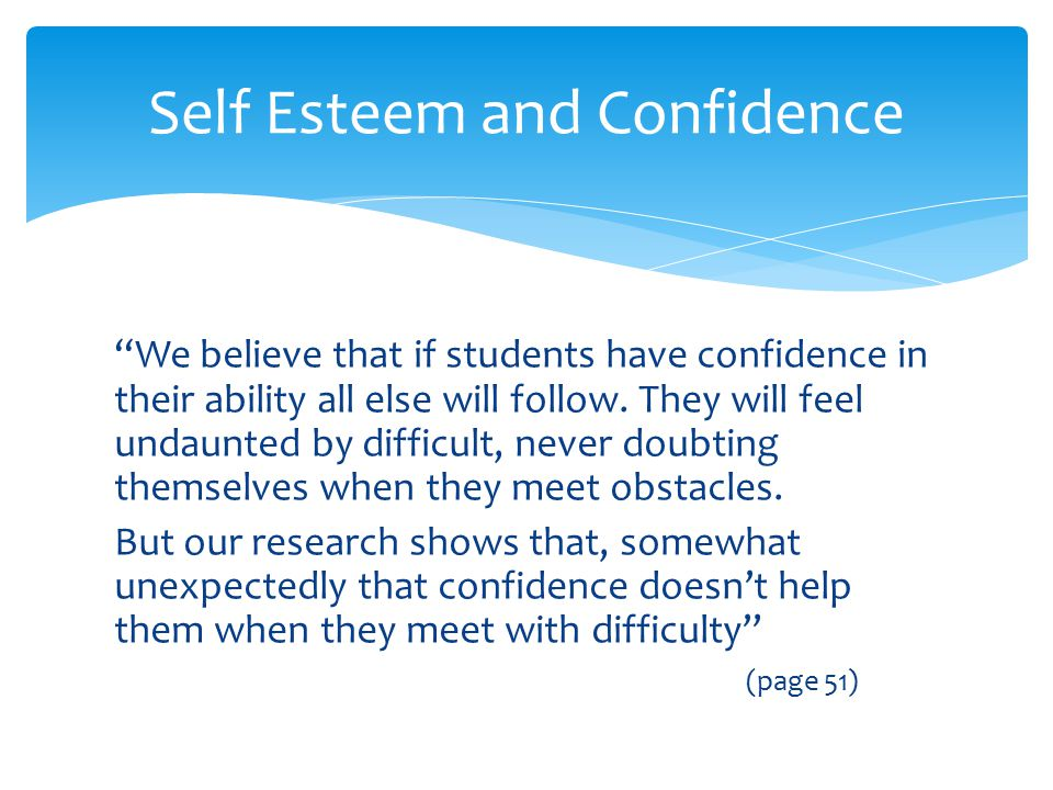 """""""We believe that if students have confidence in their ability all else will follow. They will feel undaunted by difficult, never doubting themselves w"""