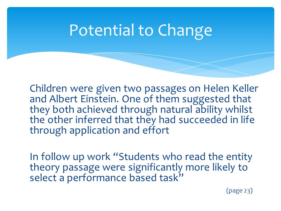 Children were given two passages on Helen Keller and Albert Einstein. One of them suggested that they both achieved through natural ability whilst the