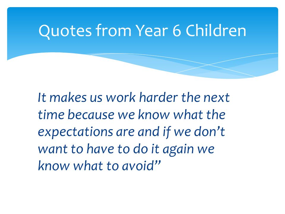 """It makes us work harder the next time because we know what the expectations are and if we don't want to have to do it again we know what to avoid"""" Quo"""