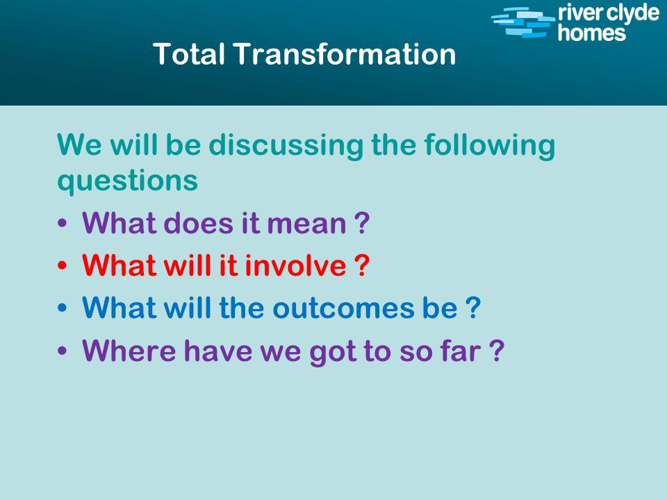 Intro slide Text Second level text Total Transformation We will be discussing the following questions What does it mean .