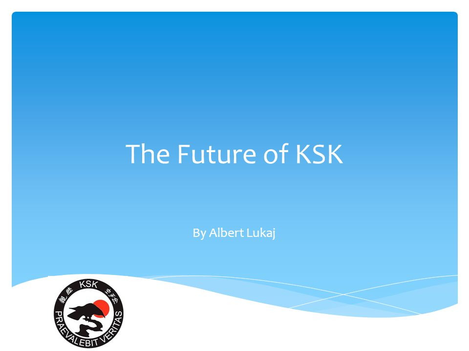 The Future of KSK By Albert Lukaj
