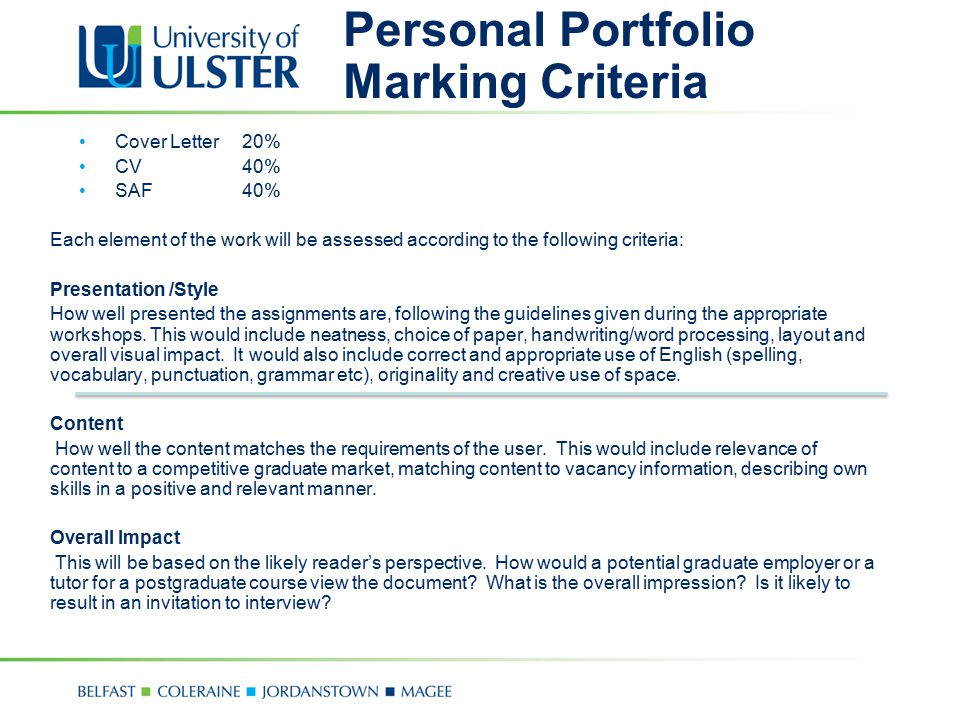 Personal Portfolio Marking Criteria Cover Letter20% CV40% SAF40% Each element of the work will be assessed according to the following criteria: Presen