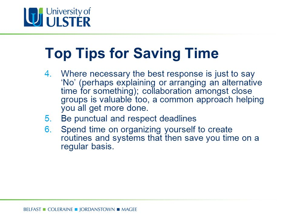 Top Tips for Saving Time 4.Where necessary the best response is just to say 'No' (perhaps explaining or arranging an alternative time for something);