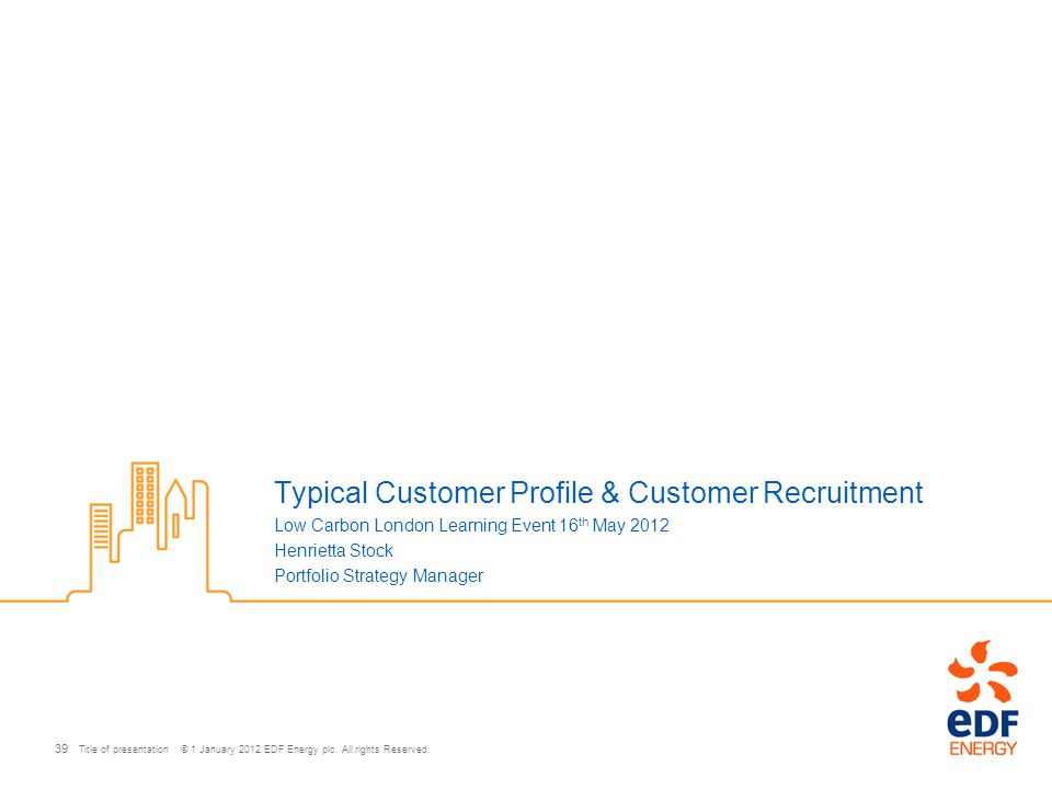 Title of presentation © 1 January 2012 EDF Energy plc.