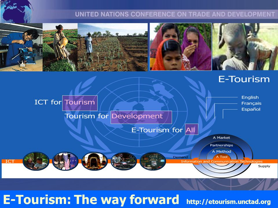 Ict & Tourism for development1 December 2005 E-Tourism: The way forward http://etourism.unctad.org