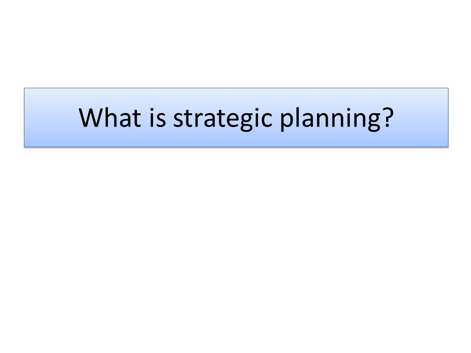 Strategic planning is the process by which one develops a strategy to achieve certain purposes.