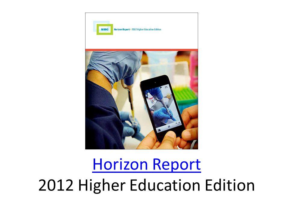 Horizon Report Horizon Report 2012 Higher Education Edition