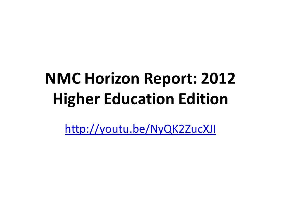 NMC Horizon Report: 2012 Higher Education Edition http://youtu.be/NyQK2ZucXJI