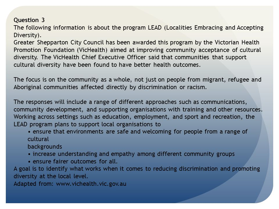 Question 3 The following information is about the program LEAD (Localities Embracing and Accepting Diversity). Greater Shepparton City Council has bee