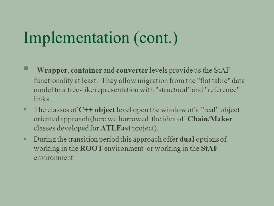 Implementation (cont.) § Wrapper, container and converter levels provide us the StAF functionality at least.