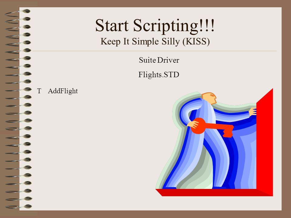 Start Scripting!!! Keep It Simple Silly (KISS) TAddFlight Suite Driver Flights.STD