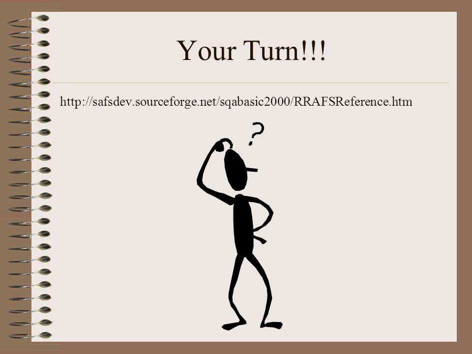 Your Turn!!! http://safsdev.sourceforge.net/sqabasic2000/RRAFSReference.htm