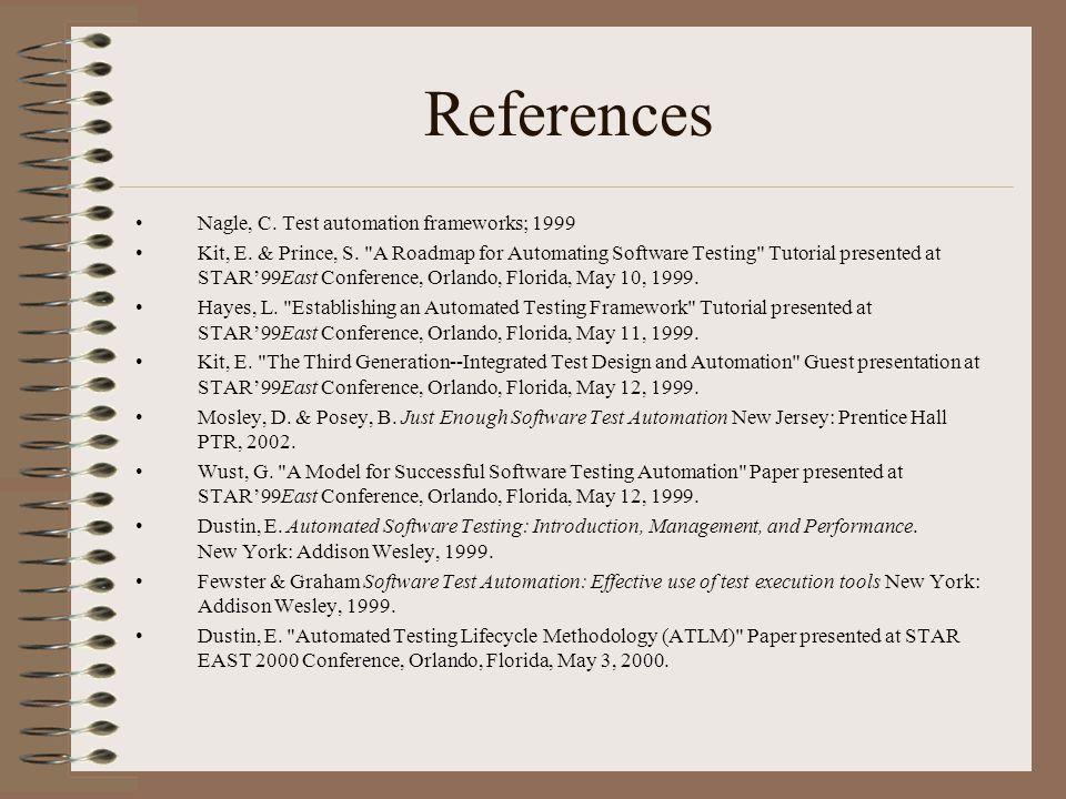 References Nagle, C. Test automation frameworks; 1999 Kit, E.