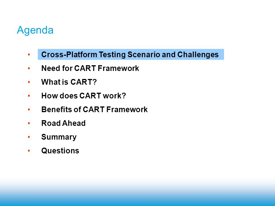 Benefits of CART Reduces the overall time required for managing the test cycle.
