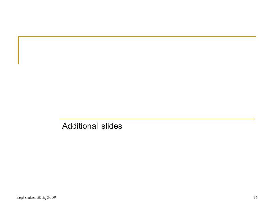 Additional slides September 30th, 200916