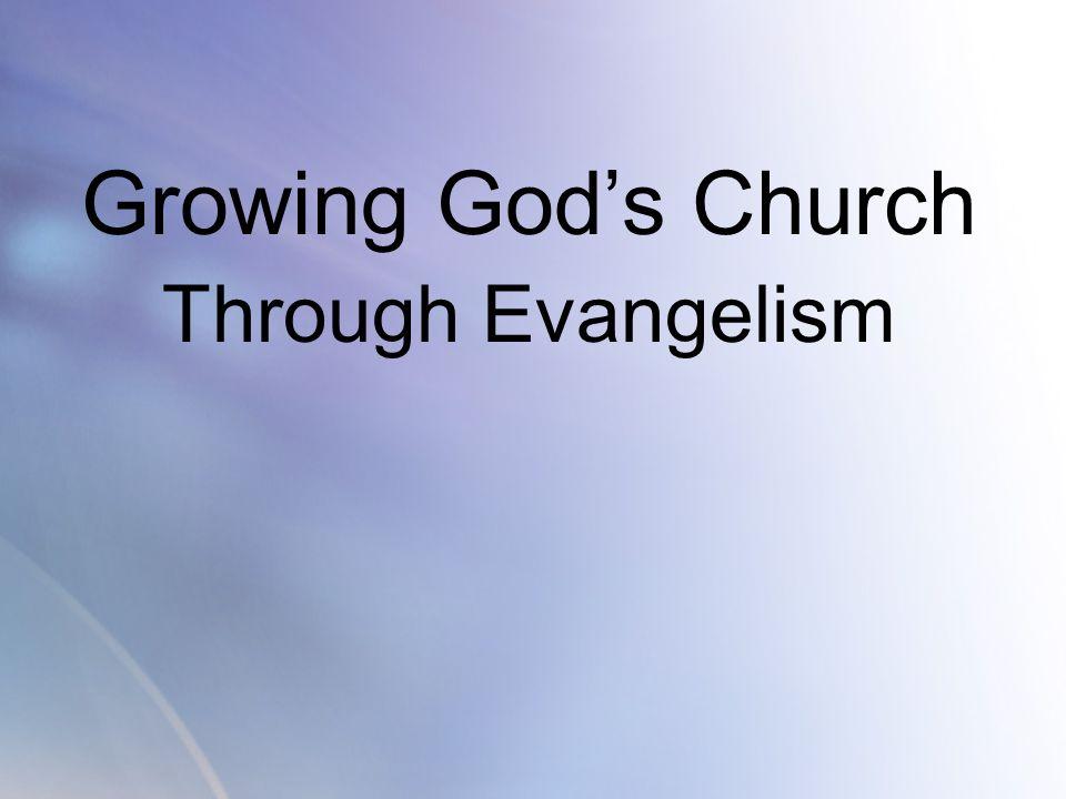 Growing God's Church Through Evangelism