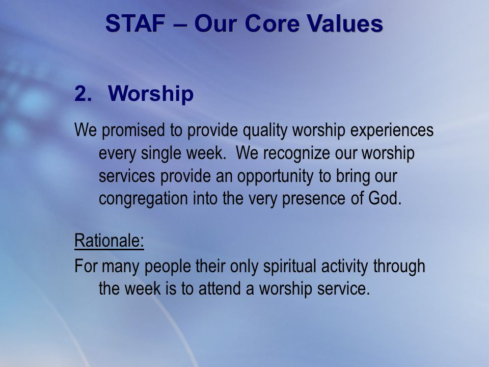 2. Worship We promised to provide quality worship experiences every single week. We recognize our worship services provide an opportunity to bring our