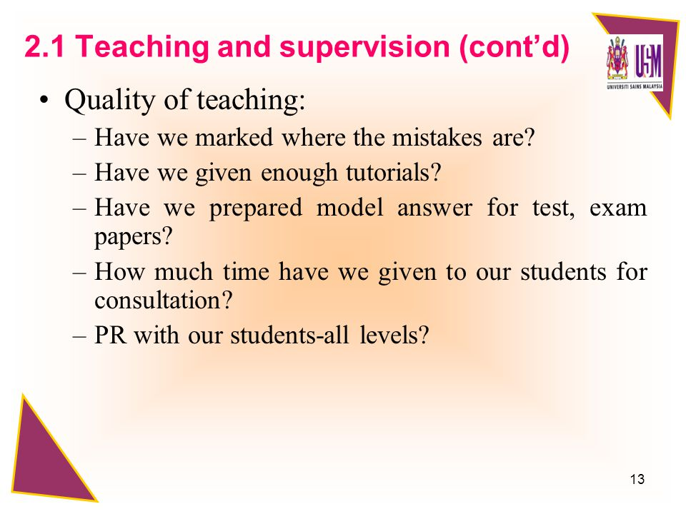 13 Quality of teaching: –Have we marked where the mistakes are.