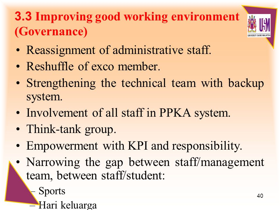 40 3.3 Improving good working environment (Governance) Reassignment of administrative staff.