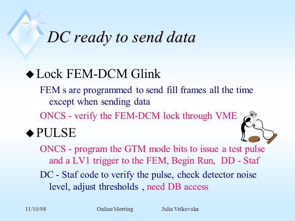 11/10/98Online Meeting Julia Velkovska Electronics ready - DC turn ON u Flow gas - DC/PC/TEC using ADAM .