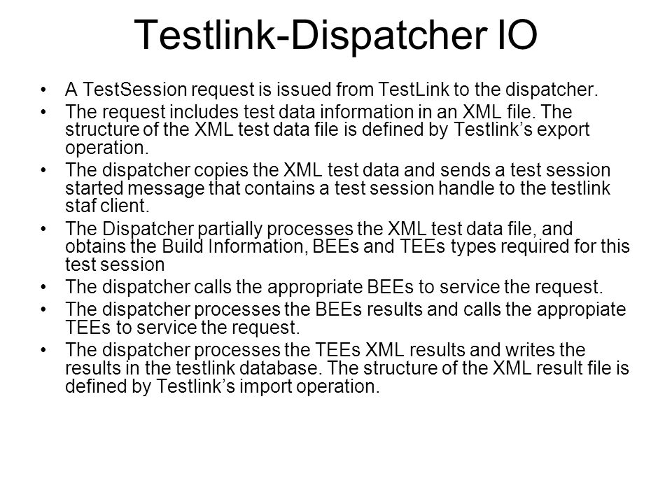 For each BEE and asset associated with the BEE the dispatcher will: –Send a request to the resource manager for the BEE type specified.