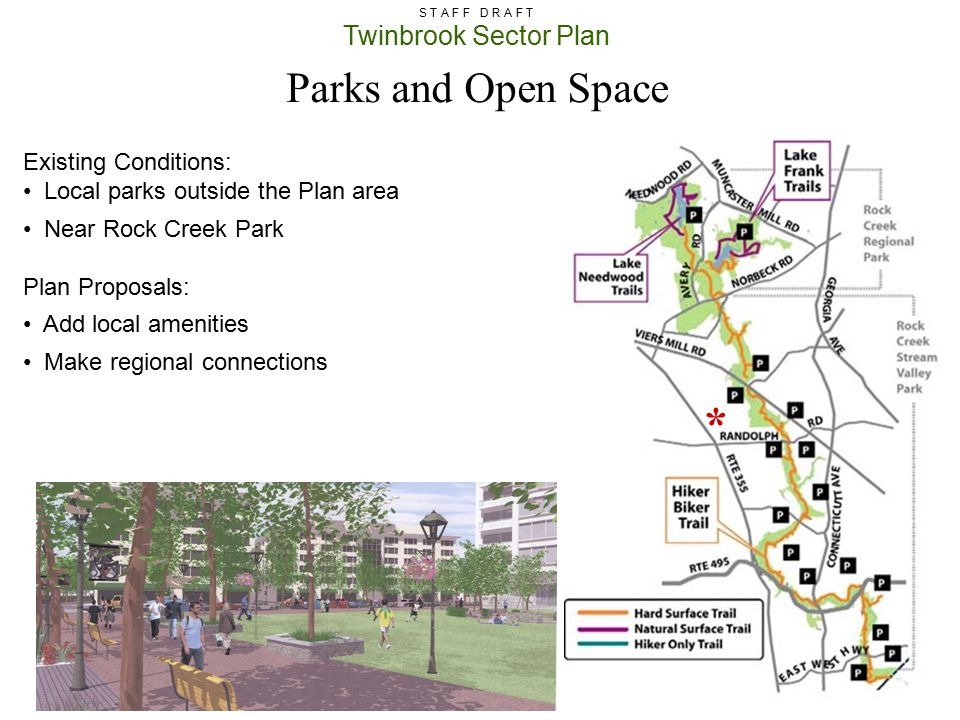 Twinbrook Sector Plan S T A F F D R A F T Existing Conditions: Local parks outside the Plan area Near Rock Creek Park Plan Proposals: Add local amenit