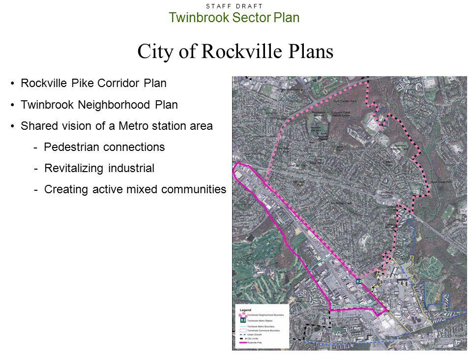 Twinbrook Sector Plan S T A F F D R A F T City of Rockville Plans Rockville Pike Corridor Plan Twinbrook Neighborhood Plan Shared vision of a Metro st
