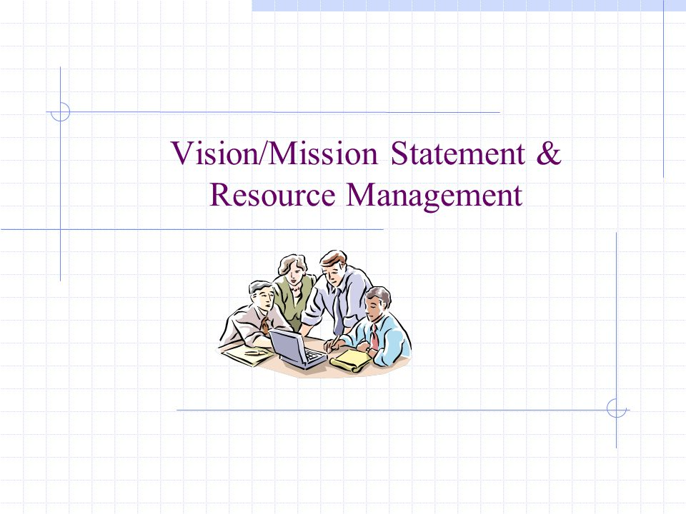 Review and revise existing mission statements and draft new statement as appropriate, based upon the previous question Has the mission changed.