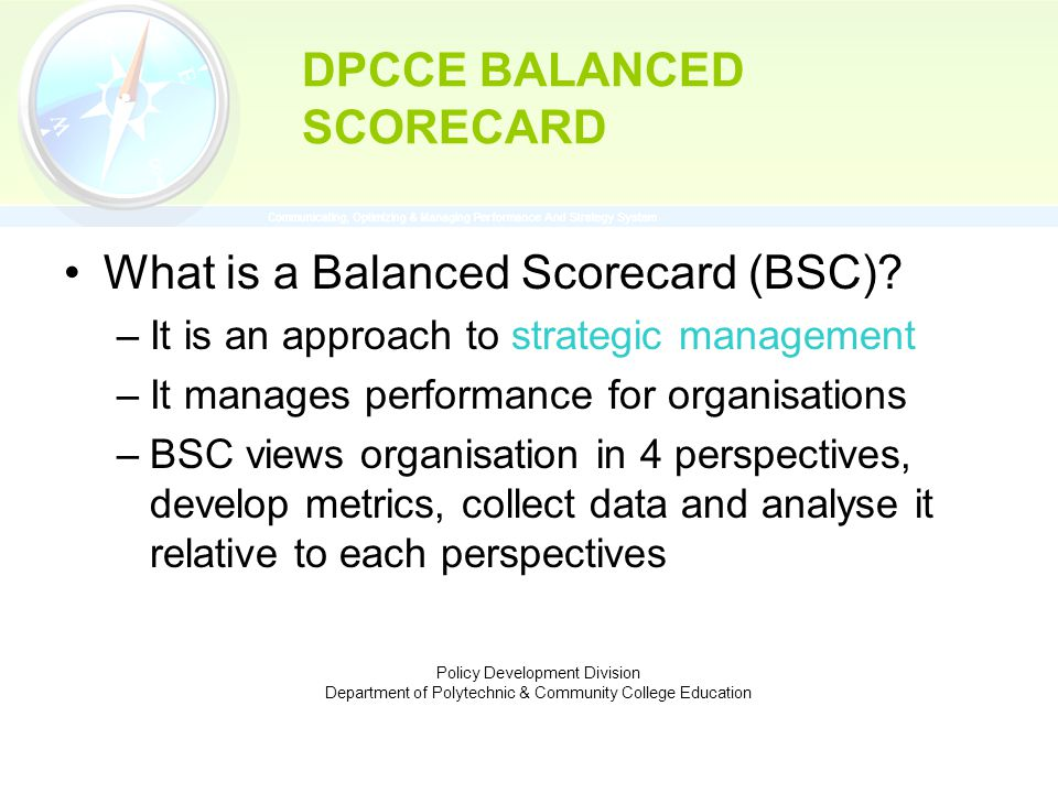 What is a Balanced Scorecard (BSC).