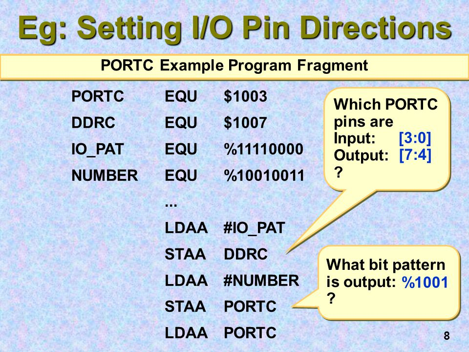 8 Which PORTC pins are Input: Output: . Which PORTC pins are Input: Output: .