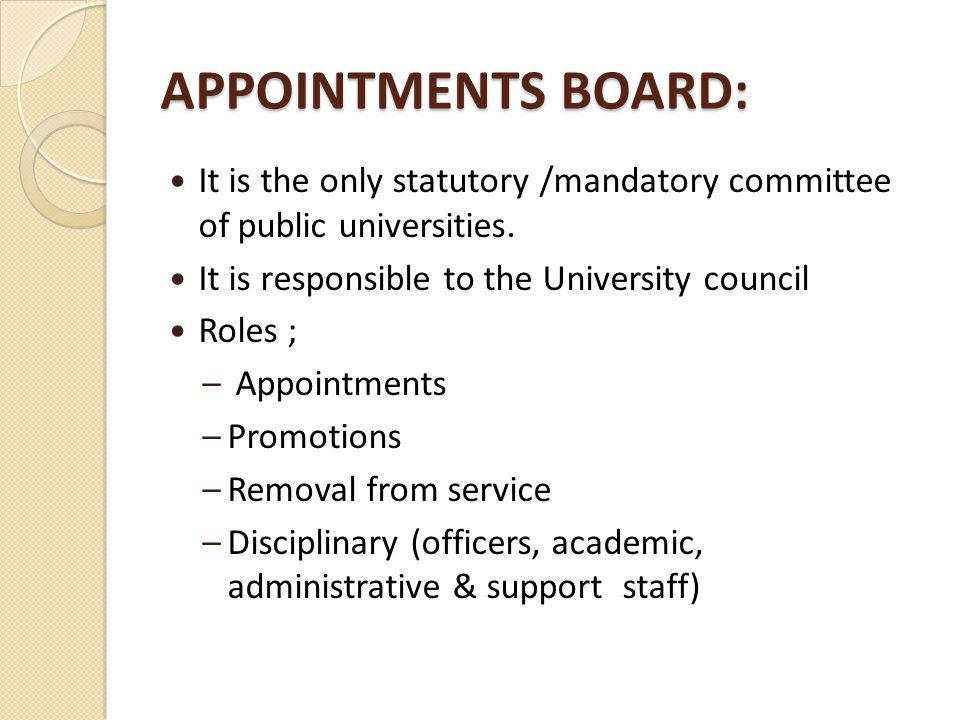 APPOINTMENTS BOARD: It is the only statutory /mandatory committee of public universities.