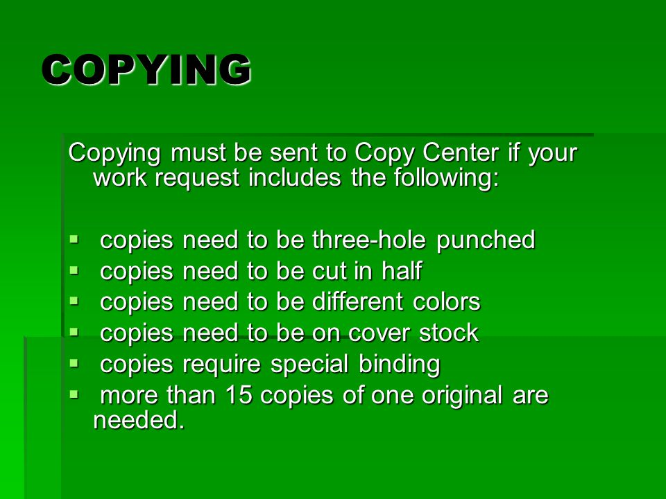 COPYING / TYPING  A work order form must be completed for each work request.