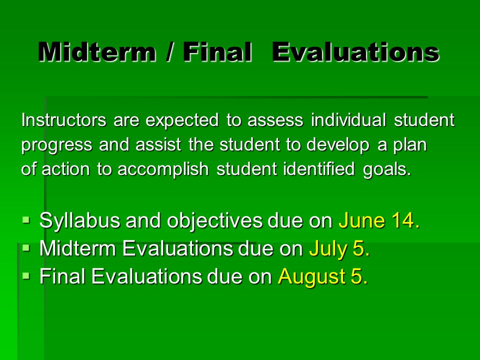 However…  Student progress is evaluated on an individual basis  Students are expected to meet or surpass course requirements established and monitored by course instructor  Instructors will follow up with student in or after class  The administrative staff will follow up with students as recommended by instructors