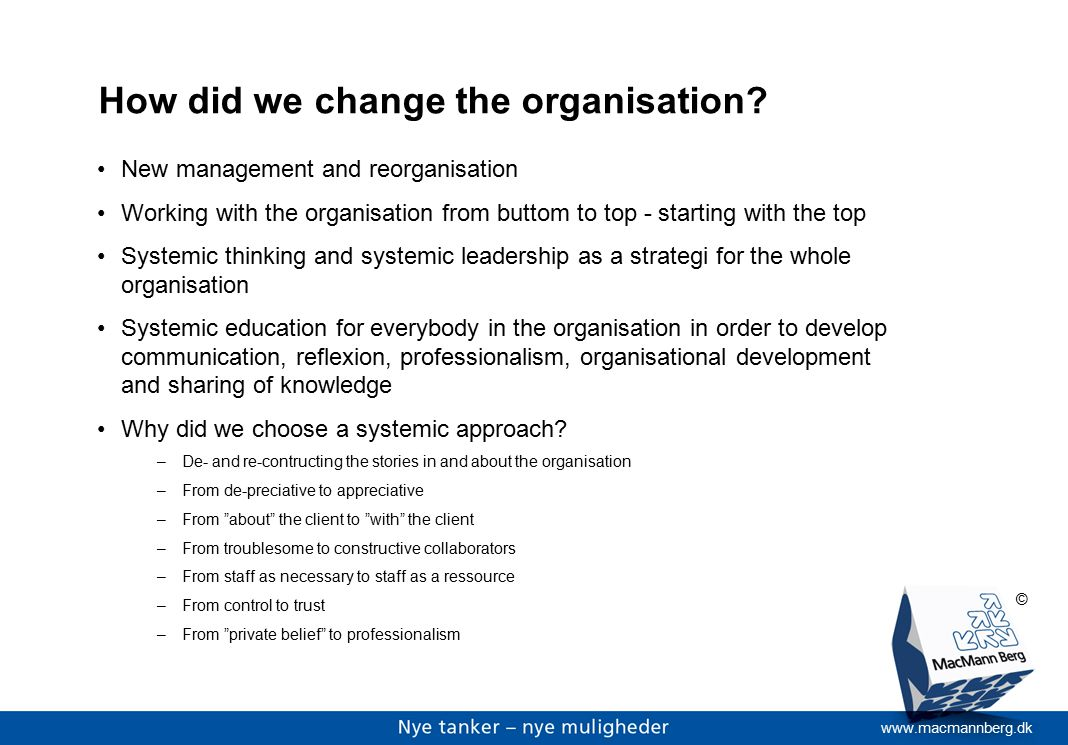 www.macmannberg.dk © How did we change the organisation.
