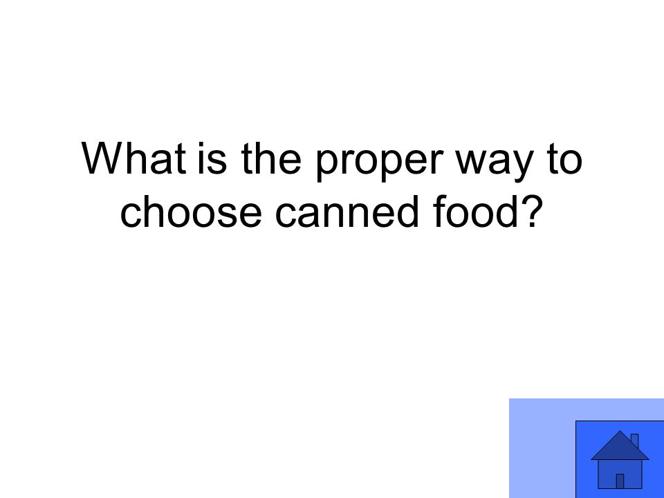 What is the proper way to choose canned food?