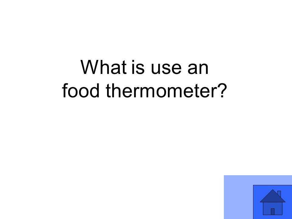 What is use an food thermometer?