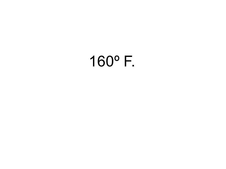 160º F.