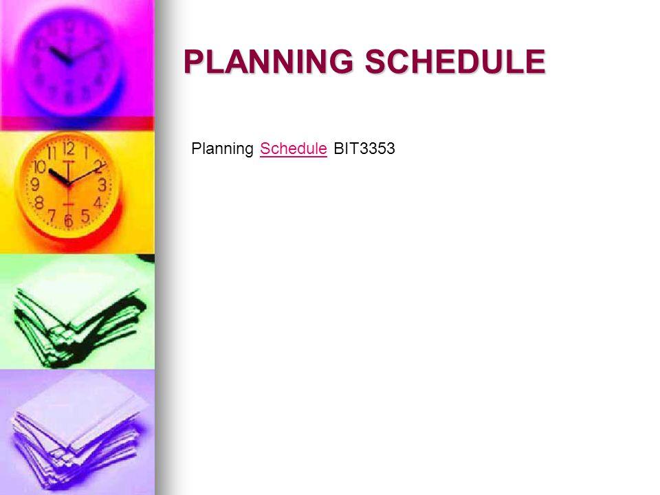PLANNING SCHEDULE Planning Schedule BIT3353Schedule