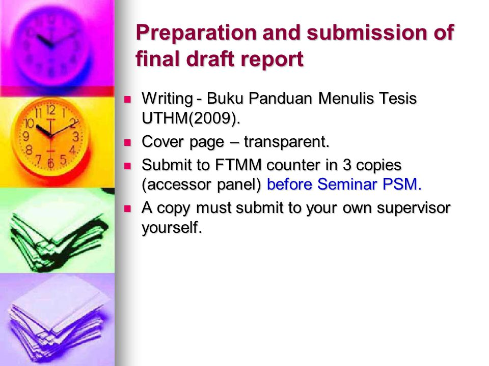 Preparation and submission of final draft report Writing - Buku Panduan Menulis Tesis UTHM(2009). Writing - Buku Panduan Menulis Tesis UTHM(2009). Cov