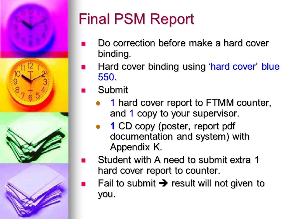 Final PSM Report Do correction before make a hard cover binding. Do correction before make a hard cover binding. Hard cover binding using 'hard cover'