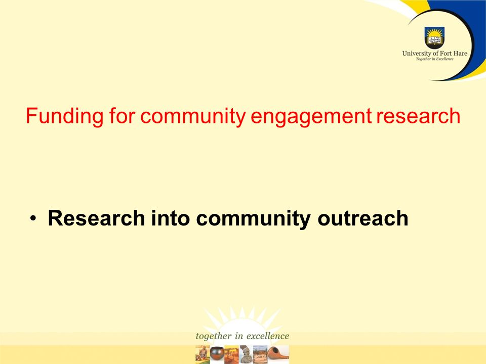 Funding for community engagement research Research into community outreach