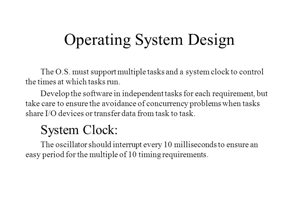 Operating System Design The O.S.