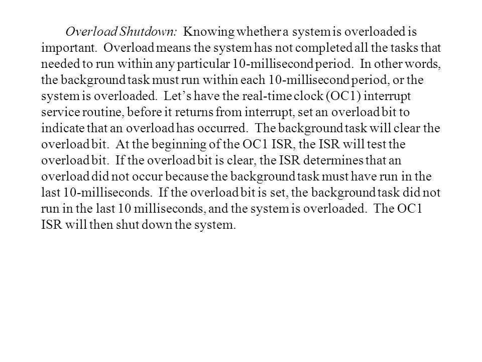 Overload Shutdown: Knowing whether a system is overloaded is important.