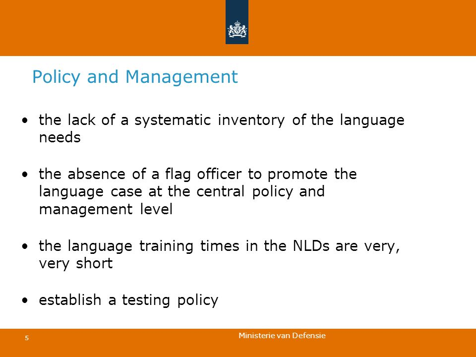 Ministerie van Defensie 5 Policy and Management the lack of a systematic inventory of the language needs the absence of a flag officer to promote the