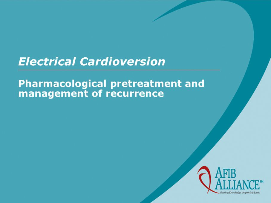 Electrical Cardioversion Pharmacological pretreatment and management of recurrence