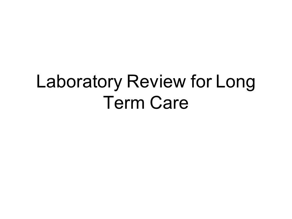 Laboratory Review for Long Term Care