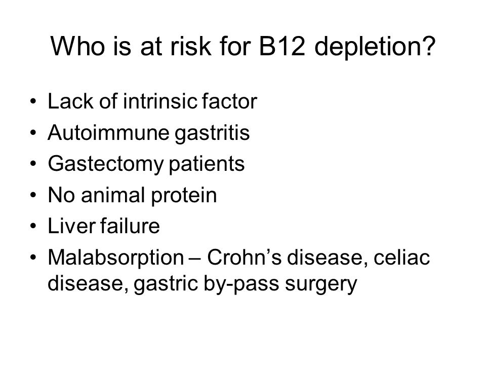 Who is at risk for B12 depletion.