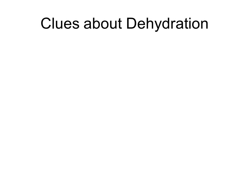 Clues about Dehydration